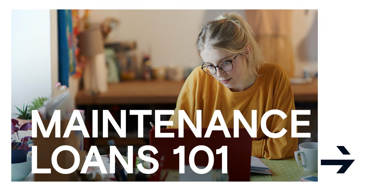 Everything you need to know about student maintenance loans