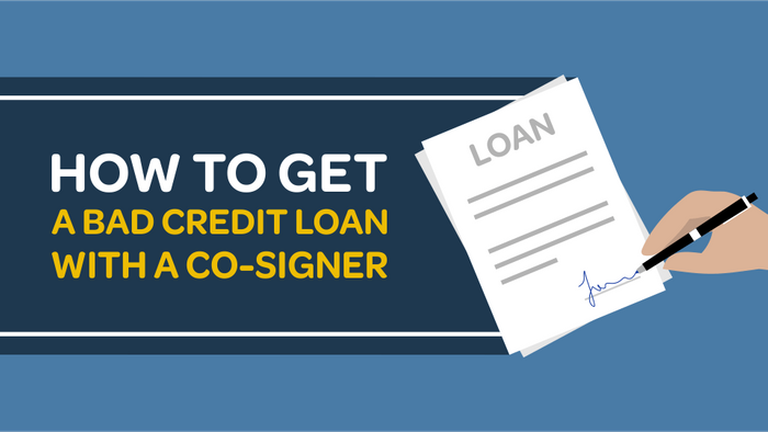How to Get a Bad Credit Loan With a Cosigner