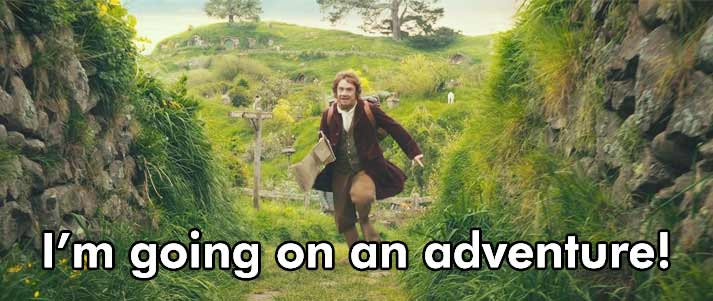 I'm going on an adventure the Hobbit