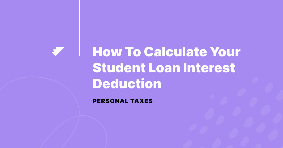 How to Calculate Student Loan Interest Deduction
